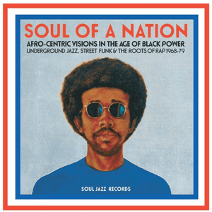 Soul Jazz Records presents - Soul Of A Nation: Afro-Centric Visions In The Age O (Vinyl)