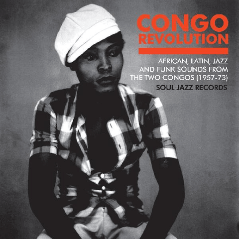 Soul Jazz Records presents - Congo Revolution - Afro-Latin, Jazz And Funk Evolution (Vinyl)
