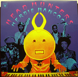 Herbie Hancock ‎– Head Hunters - Vinyl, LP, Album, Reissue, 180 Gram Vinyl - Flashlight Vinyl - Turntable Music