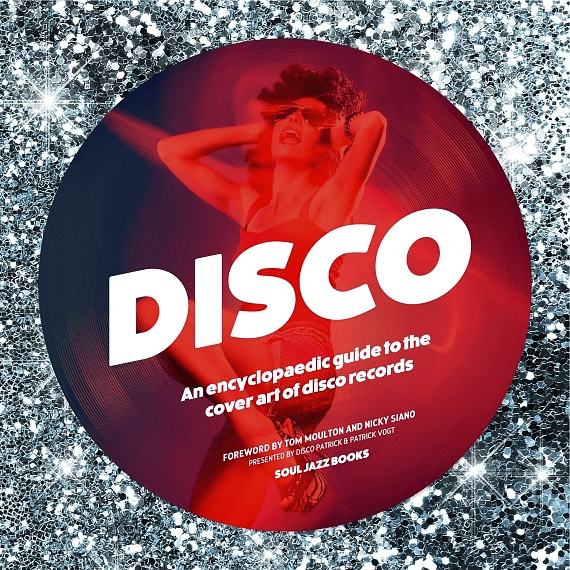 Soul Jazz Records presents - Disco: An Encyclopedic Guide to the Cover Art of Disco Records BOOK