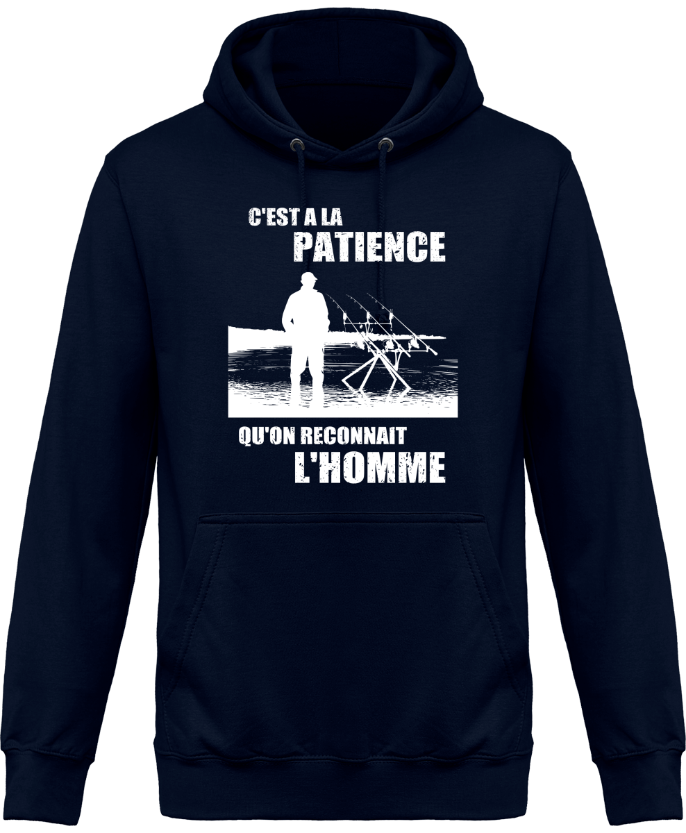 Sweat Capuche A la patience on reconnait l'homme