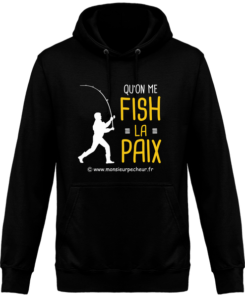 Sweat Capuche Qu'on me fish la paix