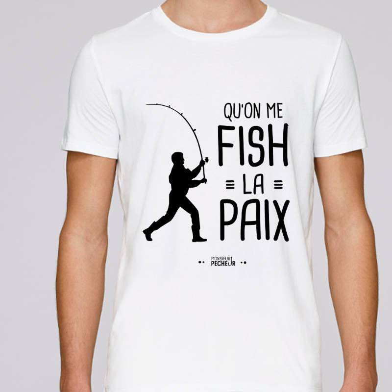 T-Shirt Qu'on me fish la paix