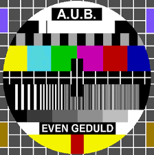 Nog even geduld a.u.b.