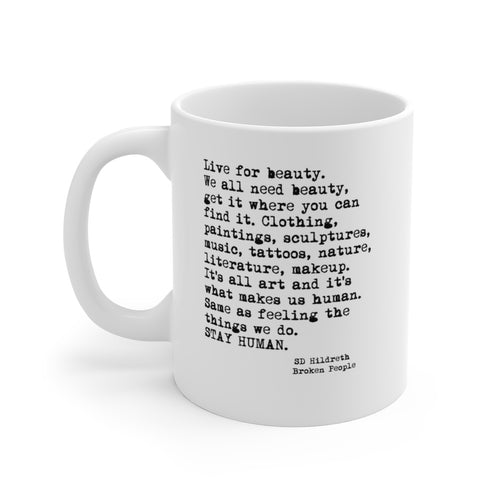 Stay Human - Scott Hildreth - White Ceramic Mug