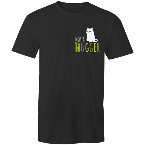 Not A Hugger- Men's Tee