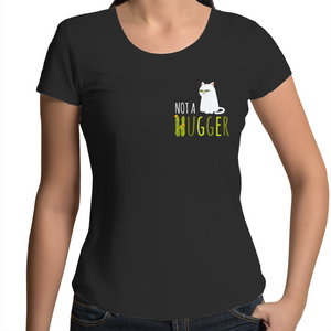 Not A Hugger- Women's Scoop Neck T-Shirt
