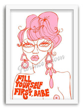 Load image into Gallery viewer, Fill Yourself With Love First, Babe - Print