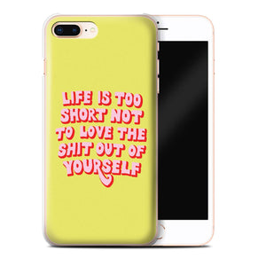 Life Too Short Phone Case