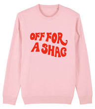 Load image into Gallery viewer, Off For A Shag - Sweatshirt