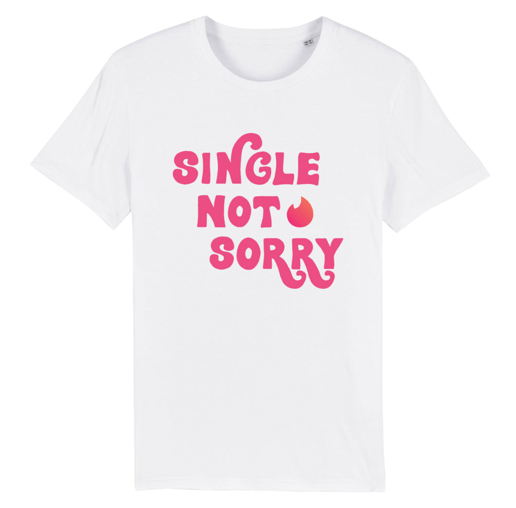 Single Not Sorry - T Shirt
