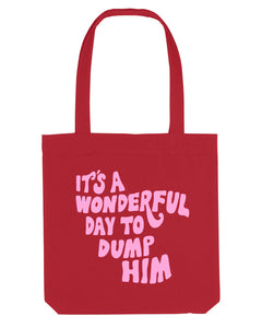 It's A Wonderful Day To Dump Him - Tote Bag