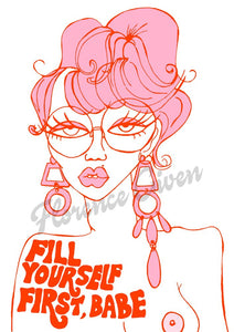 Fill Yourself With Love First, Babe - A4 Print
