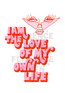 Love of My Own Life - Print