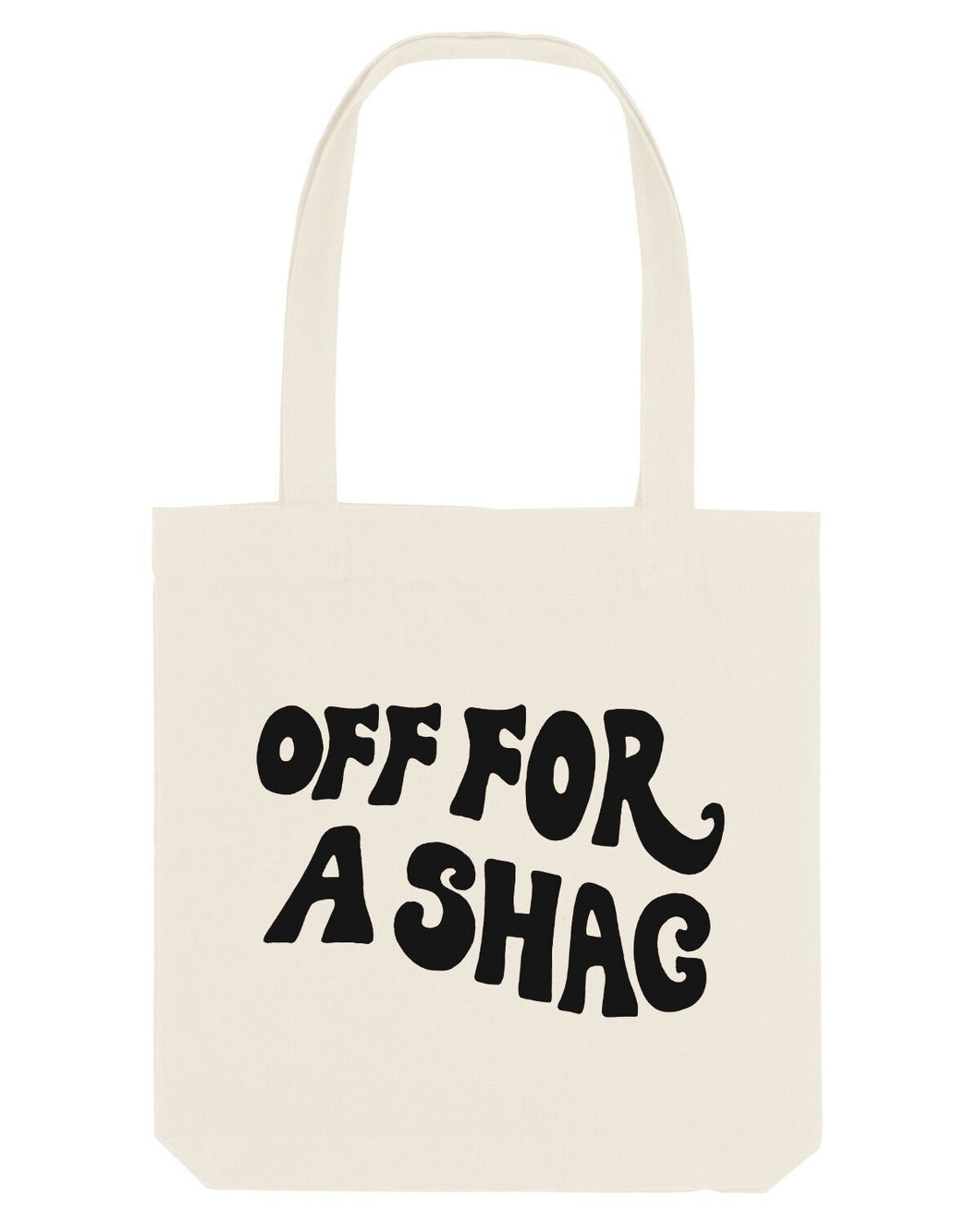 Off For A Shag - Tote Bag