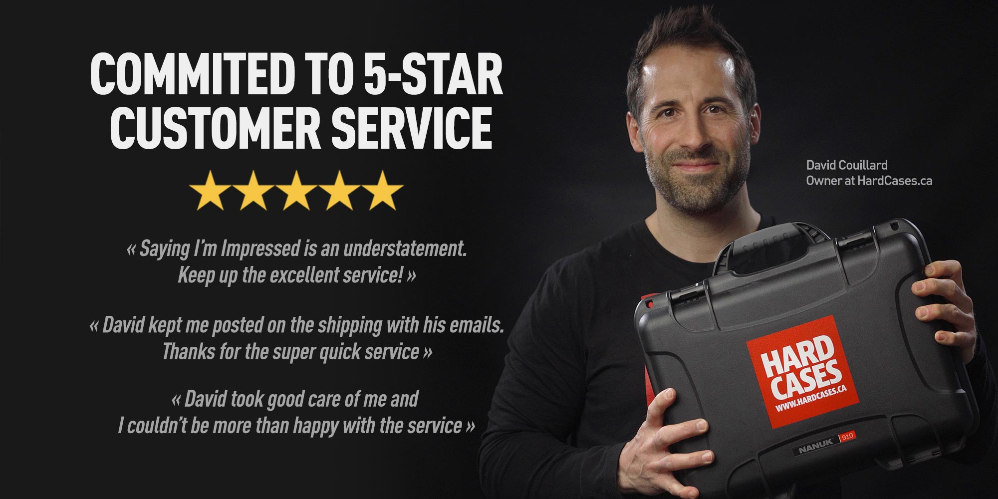 Hardcases.ca is committed to 5-Star Service