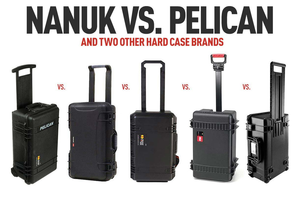 Nanuk Vs. Pelican (and two other hard cases brands)