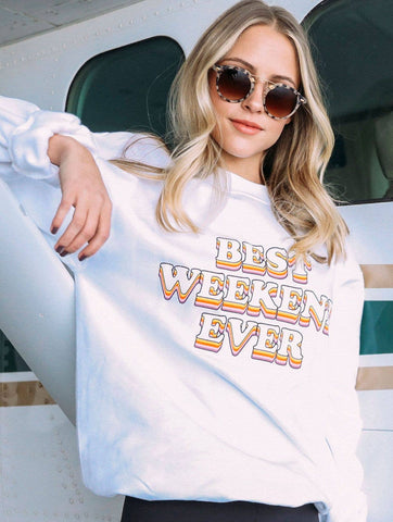 Best Weekend Ever Sweatshirt - Liz & Addie