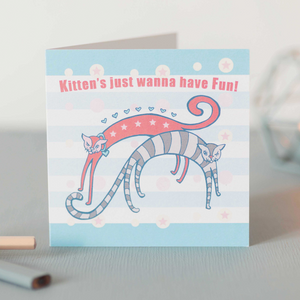 Kittens Just Wanna Have Fun Design Blank Greeting & Occasion Card