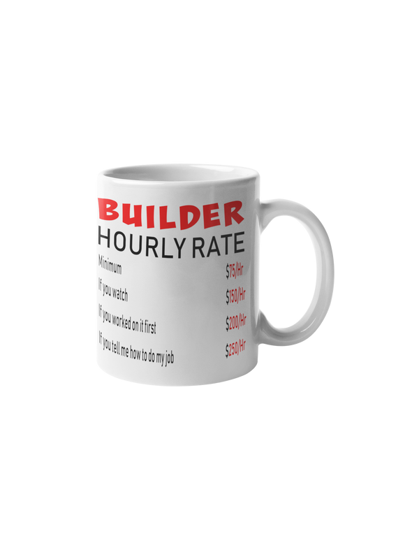 Builder Hourly Rate Coffee Mug