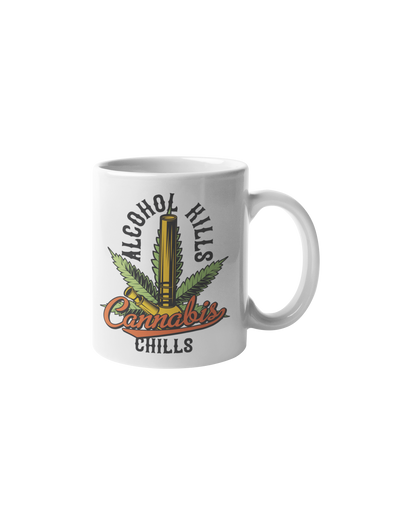 Alcohol Kills Cannabis Chills Coffee Mug