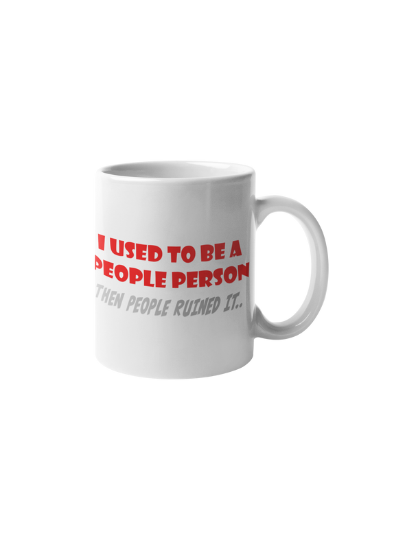 I Used To Be A People Person Then People Ruined It Coffee Mug