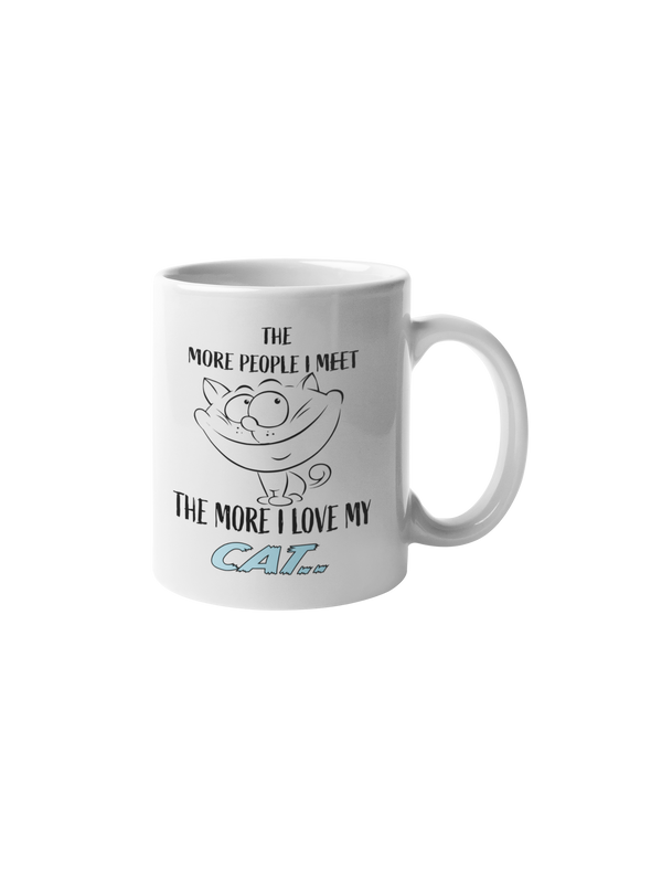 The More People I Meet The More I Love My Cat Coffee Mug