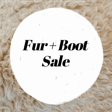 Cozy up with the Fur and Boot Sale this Month!