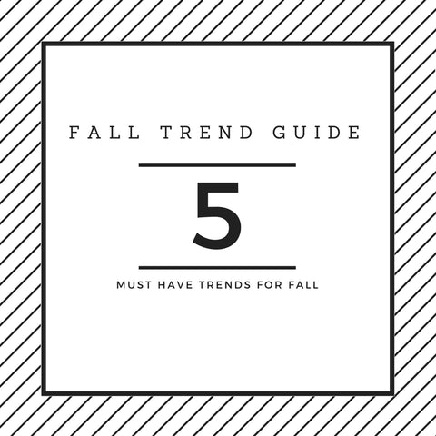 Top 5 Fall 2017 Trends