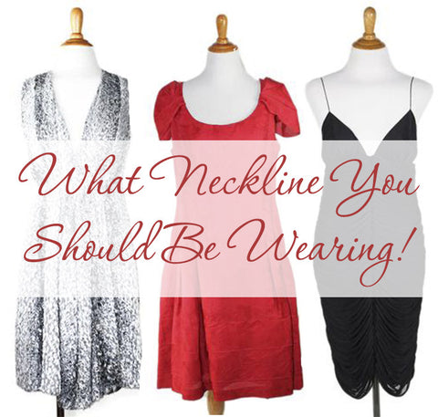 What Neckline is right for you?
