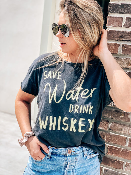 Save Water, Drink Whiskey