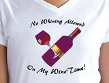 No Whining Allowed, Not on My Wine Time