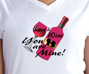 Love & Wine You Are Mine!