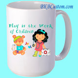 """Play is the Work of Children"" White Coffee Mugs"