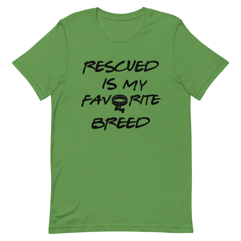 NEW! Rescued is My Favorite Breed Tee