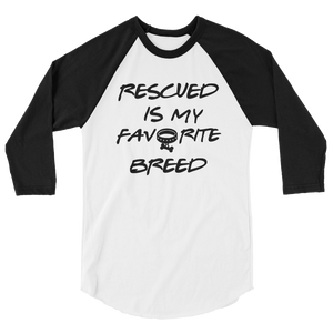 NEW! Rescued is My Favorite Breed raglan shirt