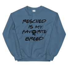 Load image into Gallery viewer, NEW! Rescued is My Favorite Breed sweatshirt