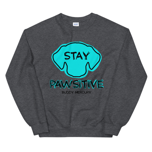 Stay Pawsitive Sweatshirt