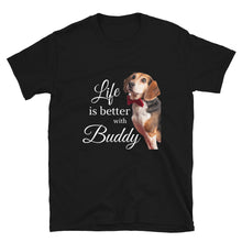 Load image into Gallery viewer, NEW! Life is Better with Buddy Tee (white letters)