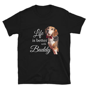 NEW! Life is Better with Buddy Tee (white letters)