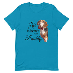 NEW! Life is Better with Buddy Tee