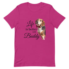 Load image into Gallery viewer, NEW! Life is Better with Buddy Tee
