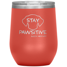 Load image into Gallery viewer, NEW! Stay Pawsitive Wine Tumbler