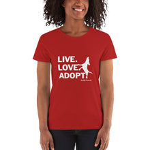 Load image into Gallery viewer, NEW! Live.Love.Adopt Ladies Fitted Tee