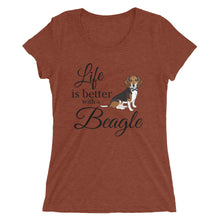 Load image into Gallery viewer, NEW! Ladies Fitted Tee - Life is Better with a Beagle!