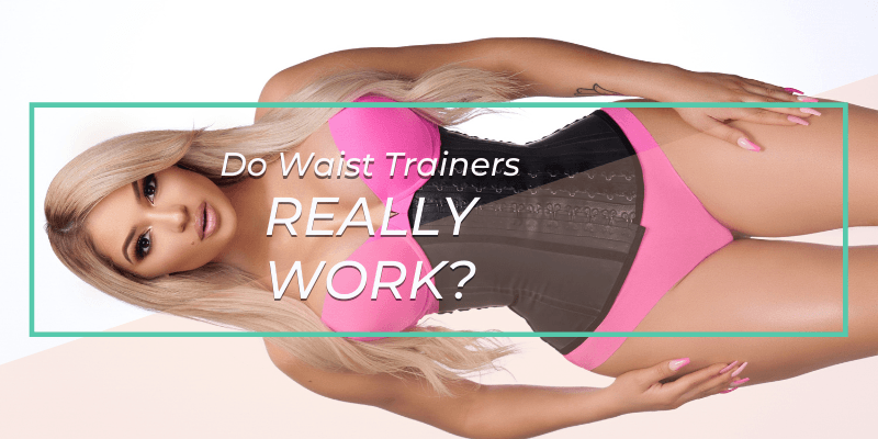 Do Waist Trainers Actually Work?