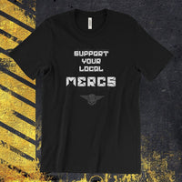 SUPPORT YOUR LOCAL MERCENARY