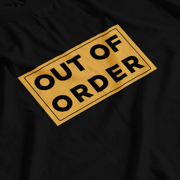 OUT OF ORDER - T-Shirt