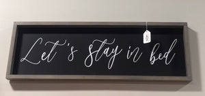 """Let's Stay in Bed"" Sign"