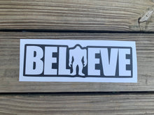 Load image into Gallery viewer, Believe Bigfoot Bumper Sticker